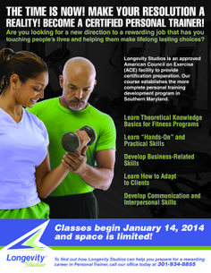 A flyer created for Longevity Studios in La Plata, Maryland regarding their ACE Program Classes for Personal Trainer Certification. #LaPLata #GraphicDesign