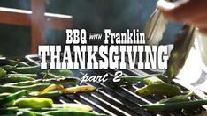 BBQ with Franklin Web Series - Episode 9: Thanksgiving, Part 2