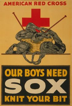 """Our boys need sox. Knit your bit."" American Red Cross poster for World War I published between 1914 and 1918."