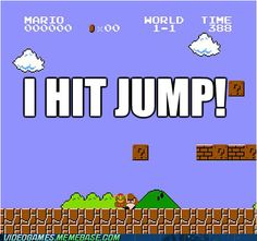 I scream this at least 100 times when playing these games and that's on the newer systems.
