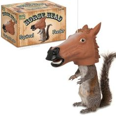 This Horse Head Squirrel Feeder makes it appear as if any squirrel that eats from it is wearing a Creepy Horse Mask. You'll laugh every morning as you drink your coffee while staring out the window into your backyard.