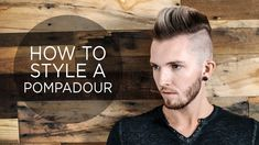 How To Style a Pompadour - Men's Hairstyle