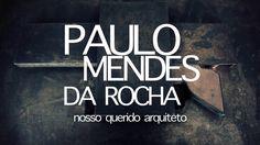 Paulo Mendes da Rocha [filme completo]