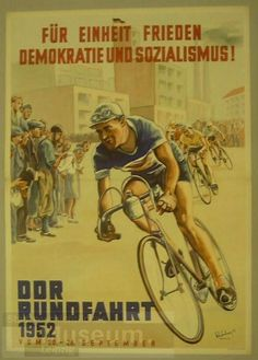"Herbie Sykes ‏@herbiesykes 1952 DDR Rundfahrt poster: ""For unity, peace, democracy and socialism"" Winner Erich Schulz died in a cycling accident"