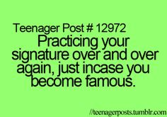 I do but not just because I might become famous :)