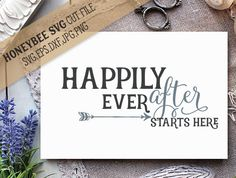 Happily ever after starts Here svg eps dxf jpg png cut file for Silhouette and Cricut type craft machines by HoneybeeSVG on Etsy