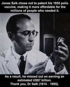 Good Friday: Faith In Humanity Restored I can only imagine how many lives Dr. Salk's Polio vaccine changed for the good.he was a Hero!I can only imagine how many lives Dr. Salk's Polio vaccine changed for the good.he was a Hero!