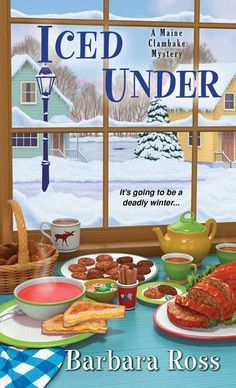 Iced Under (2016) (The fifth book in the Maine Clambake Mystery series) A novel by Barbara Ross