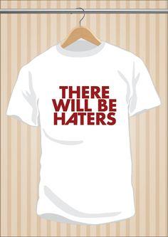Camiseta There Will Be Haters #Adidas #Fútbol #Football #TShirt #Tee #Art #Design con envío #gratis sólo en www.UppStudio.com