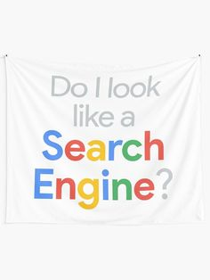 Do I look like a Search engine? Funny Google meme Tapestry