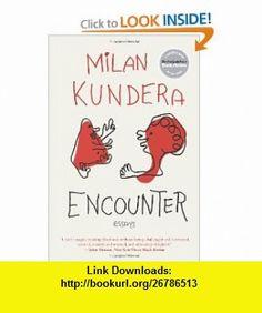 Encounter Essays (9780061894435) Milan Kundera , ISBN-10: 0061894435  , ISBN-13: 978-0061894435 ,  , tutorials , pdf , ebook , torrent , downloads , rapidshare , filesonic , hotfile , megaupload , fileserve