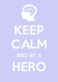 KEEP CALM AND BE A HERO5