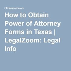 How to Obtain Power of Attorney Forms in Texas | LegalZoom: Legal Info