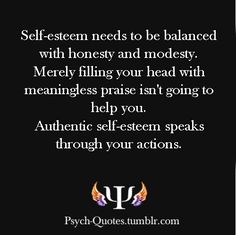 Self esteem needs to be balanced with honesty & modesty. Merely filling your head with meaningless praise isn't going to help you. Authentic self-esteem speaks through your actions Psych Quotes, Me Quotes, Emotional Awareness, Narcissistic Abuse Recovery, Authentic Self, Psychology Quotes, Meaningful Words, Note To Self, Self Esteem