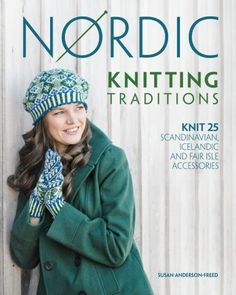 Nordic Knitting Traditions: Knit 25 Scandinavian, Icelandic and Fair Isle Accessories by Susan Anderson-Freed http://www.amazon.com/dp/1440230269/ref=cm_sw_r_pi_dp_1L0Svb0HMD1K0