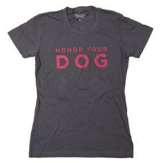 Women's Honor Your Dog Tee