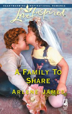 Arlene James - A Family to Share / https://www.goodreads.com/book/show/1970187.A_Family_to_Share?from_search=true&search_version=service