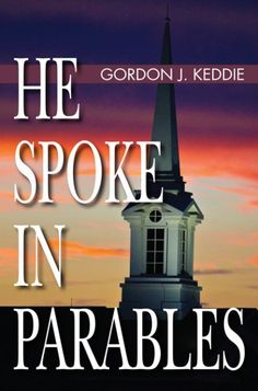 He Spoke in Parables (BY Gordon J. Keddie; Imprint: Wipf and Stock). As long as the world lasts, the parables will call people to faith in Christ. Their very simplicity shines brightly with the gracious invitation to repent, to believe, and to be reconciled to God, through the same Jesus who first uttered them so long ago. In this contemporary study, Gordon Keddie seeks to retain the essential simplicity of the parables by the lightest touch of exposition, allowing them to live and move...