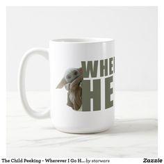 The Child Peeking - Wherever I Go He Goes Coffee Mug Star Wars Gifts, Disney Plus, Hand Sanitizer, Starwars, Keep It Cleaner, Photo Mugs, Funny Jokes, Create Your Own, Christmas Cards