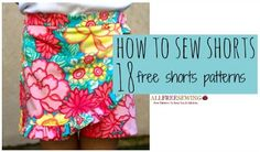 """Rather than buy new clothes every year when the temperatures start to rise, try some DIY shorts instead. These 18 tutorials will show you how to sew shorts that everyone in your family will be excited to bust out as soon as the forecast says """"sunshine."""""""