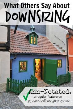Anyone thinking about downsizing needs to browse these thought-provoking articles full of tips and advice from  people who have been there.
