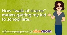 "Mommy Unplugged: Yeah, The ""Walk Of Shame"" Sorta Changes After You Have Kids"