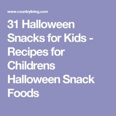 31 Halloween Snacks for Kids - Recipes for Childrens Halloween Snack Foods
