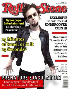 What do we have here?  Oh, it's a first look at next month's Rolling Stone magazine cover! Wow, only on our page! :^o   #FailedRockBands #FailedRockBandsEpisode1 #Comedy #Funny #Lol #Lmao #Fail #RollingStone #RollingStoneMagazine #RollingStoneCover #Magazine #Cover #Rock #Punk #Goth #Gothic #Industrial #AlternativeRock #HeavyMetal #Hardcore #RockBand #Music #Fail #Youtuber #Youtubers #Gyroscope #GyroscopeEntertainment