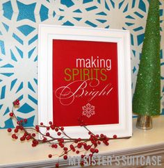 "FREE ""Making Spirits Brights"" Printable with other choices of background colors in Green, Blue, White & Red as pictured."