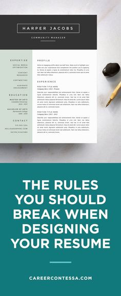 Job seekers really need to know what NOT to do when designing a resume. As a recruiter sorts through dozens and dozens of applicants, resumes start to blend together, make yours stand out from the rest by introducing some unexpected professional flair. Here are five common pieces of resume design advice that you shouldn't listen to. After all, we can all agree that certain professional rules are made to be broken! | Career Contessa