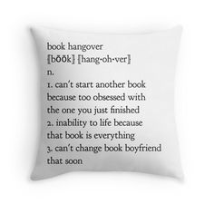 'book hangover' Throw Pillow by Book Memes, Book Quotes, Bookworm Quotes, Book Of Changes, Book Hangover, His Dark Materials, Gifts For Bookworms, Dog Books, Book Boyfriends