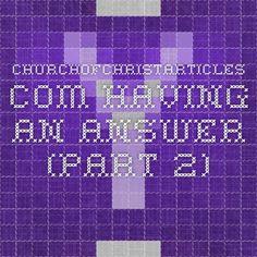 churchofchristarticles.com Having an Answer (Part 2)