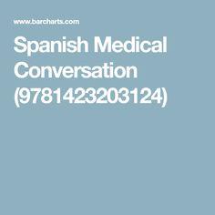 Spanish Medical Conversation (9781423203124)
