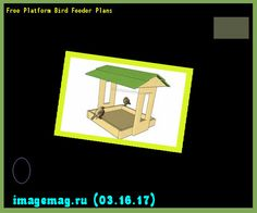 Free Platform Bird Feeder Plans 150659 - The Best Image Search