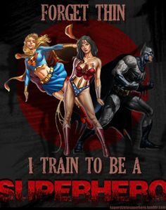 I train to be a superhero