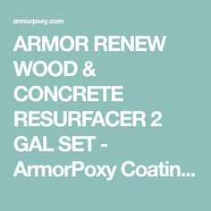 Armor Renew Wood Concrete Resurfacer 2 Gal Set Armorpoxy