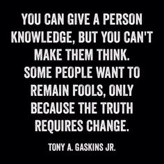 Don't argue with someone who chooses to remain foolish...