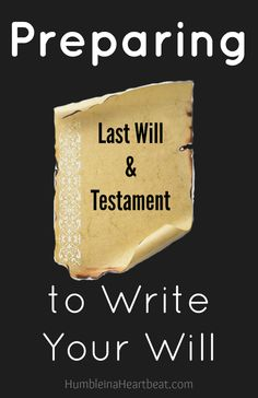 Preparing to Write Your Will - What are the essential items you need before you sit down to write a will?