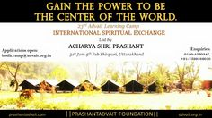 GAIN THE POWER TO BE THE CENTRE OF THE WORLD. International Spiritual Exchange! Led by Acharya Shri Prashant 23rd Jan- 5th Feb, Shivpuri Utharakhand. Apply at: bodh.camp@advait.org.in Enquiries: 0120-4560347 #ShriPrashant #Advait #Learningcamp Read at:- prashantadvait.com Watch at:- www.youtube.com/c/ShriPrashant Website:- www.advait.org.in Facebook:- www.facebook.com/prashant.advait LinkedIn:- www.linkedin.com/in/prashantadvait Twitter:- https://twitter.com/Prashant_Advait