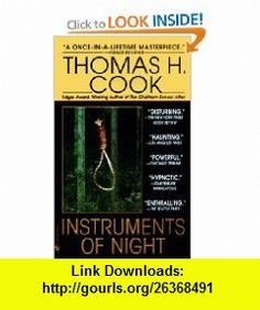 Instruments of Night (9780553578201) Thomas H. Cook , ISBN-10: 0553578200  , ISBN-13: 978-0553578201 ,  , tutorials , pdf , ebook , torrent , downloads , rapidshare , filesonic , hotfile , megaupload , fileserve