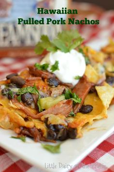 Hawaiian Pulled Pork Nachos are a life saver on busy weeknights or must  have game day food!  Little Dairy on the Prairie