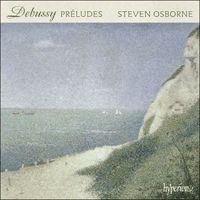 Claude Debussy (1862-1918) Préludes Steven Osborne (piano)