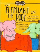 The Elephant in the Room A Childrens Book for Grief and Loss 9781492793243
