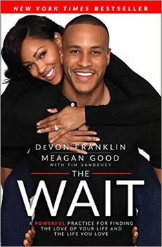 """""""The Wait,"""" DeVon Franklin & Meagan Good 