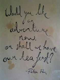 Adventure or tea first?
