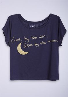 Live by the Sun, Love by the Moon T-Shirt, $19..50 @Tori Alcala-Martini