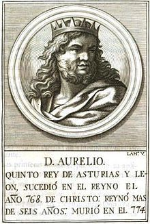 Aurelius ( Spanish : Aurelio ) (c. 740 – 774) was the King of Asturias from 768 to his death. He moved the capital.
