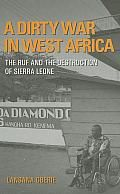 A Dirty War in West Africa by Lansana Gberie:  A Dirty War in West Africa recounts Lansana Gberie's harrowing experiences as a journalist during the decade-long civil war in Sierra Leone.