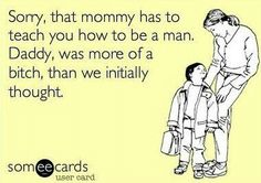 Single mothers explaining absent or no good fathersLOLsorry kid =/ - Single Mom Funny - Ideas of Single Mom Funny - Single mothers explaining absent or no good fathersLOLsorry kid =/ Father Quotes, Me Quotes, Funny Quotes, Qoutes, Bad Dad Quotes, Ex Husband Quotes, Mommy Quotes, Drama Quotes, Sarcastic Quotes