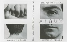 Album: The Portraits of Duane Michals, by Duane Michals Graphic design by Jack Woody Conceptual Photography, Creative Photography, Abstract Photography, Lise Sarfati, Duane Michals, Graphic Art, Graphic Design, Print Layout, Photo Diary